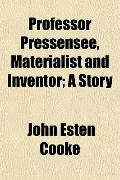 Professor Pressensee, Materialist and Inventor; A Story
