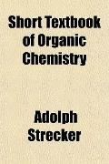 Short Textbook of Organic Chemistry