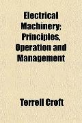 Electrical Machinery; Principles, Operation and Management
