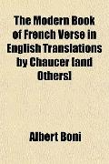 The Modern Book of French Verse in English Translations by Chaucer [and Others]