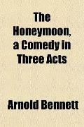 The Honeymoon, a Comedy in Three Acts