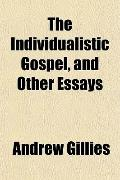 The Individualistic Gospel, and Other Essays