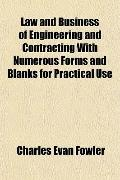Law and Business of Engineering and Contracting With Numerous Forms and Blanks for Practical...