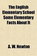 The English Elementary School Some Elementary Facts About It