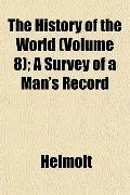 The History of the World (Volume 8); A Survey of a Man's Record