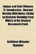 Judges and Ruth (Volume 7); Introduction: Revised Version With Notes, Giving an Analysis Sho...