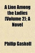 A Lion Among the Ladies (Volume 2); A Novel