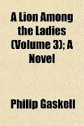 A Lion Among the Ladies (Volume 3); A Novel