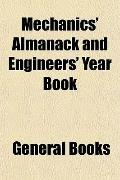 Mechanics' Almanack and Engineers' Year Book