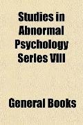 Studies in Abnormal Psychology Series Viii