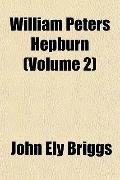William Peters Hepburn (Volume 2)