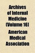Archives of Internal Medicine (Volume 16)
