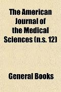 The American Journal of the Medical Sciences (n.s. 12)