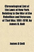 Chronological List of the Laws of New York Relating to the War of the Rebellion and Veterans...