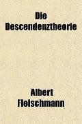 Die Descendenztheorie