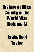 History of Allen County in the World War (Volume 6)