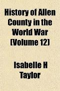 History of Allen County in the World War (Volume 12)