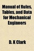 Manual of Rules, Tables, and Data for Mechanical Engineers
