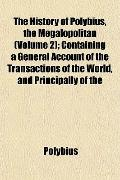 The History of Polybius, the Megalopolitan (Volume 2); Containing a General Account of the T...
