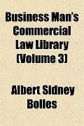 Business Man's Commercial Law Library (Volume 3)