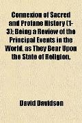 Connexion of Sacred and Profane History (1-3); Being a Review of the Principal Events in the...