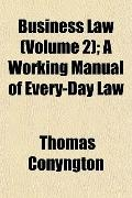 Business Law (Volume 2); A Working Manual of Every-Day Law