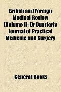British and Foreign Medical Review; or Quarterly Journal of Practical Medicine and Surgery