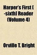 Harper's First [ -sixth] Reader (Volume 4)