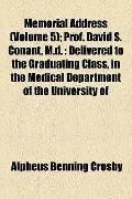 Memorial Address; Prof David S Conant, M D : Delivered to the Graduating Class, in the Medic...