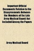 Important Official Documents Relative to the Disagreements Between the Members of the Late A...