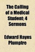 Calling of a Medical Student; 4 Sermons