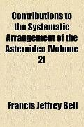 Contributions to the Systematic Arrangement of the Asteroidea