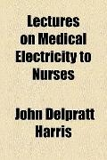 Lectures on Medical Electricity to Nurses