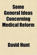 Some General Ideas Concerning Medical Reform