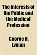 Interests of the Public and the Medical Profession
