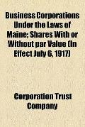 Business Corporations under the Laws of Maine; Shares with or Without Par Value