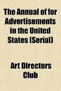 Annual of for Advertisements in the United States [Serial]