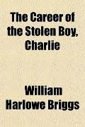 Career of the Stolen Boy, Charlie
