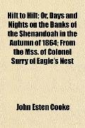 Hilt to Hilt; Or, Days and Nights on the Banks of the Shenandoah in the Autumn of 1864; From...