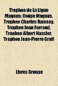 Trophée de la Ligue Magnus : Coupe Magnus, Trophée Charles Ramsey, Trophée Jean Ferrand, Tro...