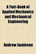 Text-Book of Applied Mechanics and Mechanical Engineering