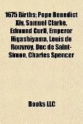 1675 Births : Pope Benedict Xiv, Samuel Clarke, Edmund Curll, Emperor Higashiyama, Louis de ...