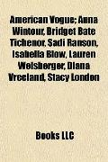 American Vogue; Anna Wintour, Bridget Bate Tichenor, Sadi Ranson, Isabella Blow, Lauren Weis...