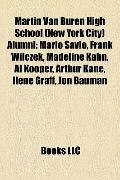 Martin Van Buren High School Alumni : Mario Savio, Frank Wilczek, Madeline Kahn, Al Kooper, ...
