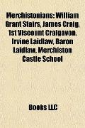 Merchistonians : William Grant Stairs, James Craig, 1st Viscount Craigavon, Irvine Laidlaw, ...