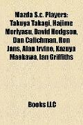 Mazda S C Players : Takuya Takagi, Hajime Moriyasu, David Hodgson, Dan Calichman, Ron Jans, ...