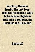 Novels by Nicholas Sparks : The Last Song, Nights in Rodanthe, a Walk to Remember, Nights in...