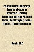 People from Lancaster, Lancashire : John Ambrose Fleming, Laurence Binyon, Richard Owen, Geo...