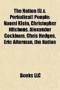 Nation People : Naomi Klein, Christopher Hitchens, Alexander Cockburn, Chris Hedges, Eric Al...