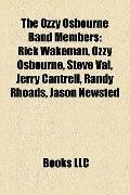 Ozzy Osbourne Band Members : Rick Wakeman, Ozzy Osbourne, Steve Vai, Jerry Cantrell, Randy R...